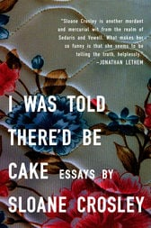 I Was Told There D Be Cake : there, There'd, Crosley,, Sloane, (ebook)
