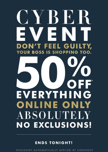 CYBER EVENT | 50% OFF* | ENDS TONIGHT!