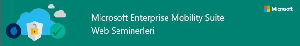 Microsoft Enterprise Mobility Suite Web Seminerleri