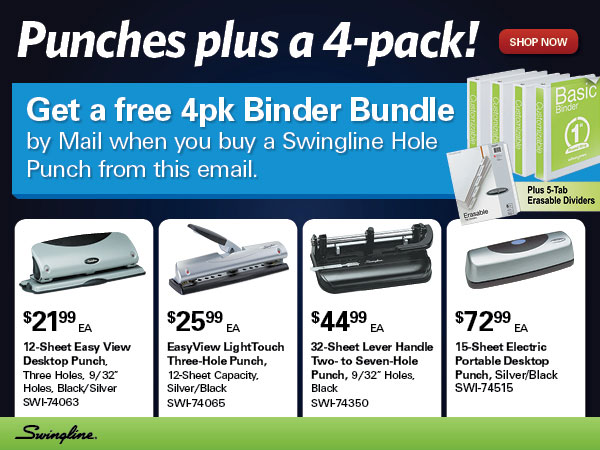 Punches plus a 4-pack! Get a free 4pk Binder Bundle by mail when you buy a Swingline Hole Punch from this email.