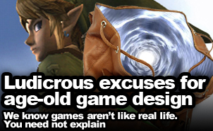 Ludicrous excuses for age-old game design