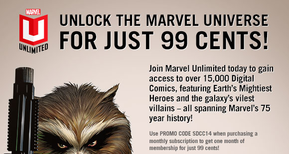 Unlock the Marvel Universe for just 99 cents! Join Marvel Unlimited today to gain access to over 15,000 Digital Comics, featuring Earth's Mightiest Heroes and the galaxy's vilest villains - all spanning Marvel's 75 year history! Use PROMO CODE SDCC14 when purchasing a monthly subscription to get one month of membership for just 99 cents!