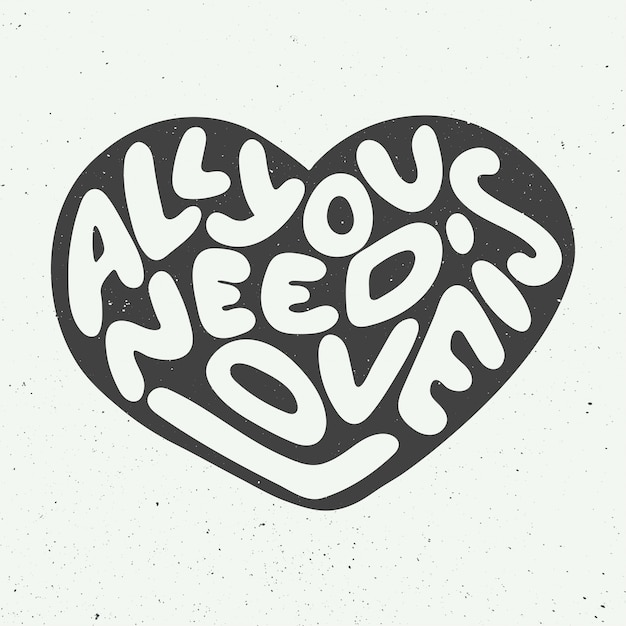 Download All you need is love, heart shape, lettering Vector ...