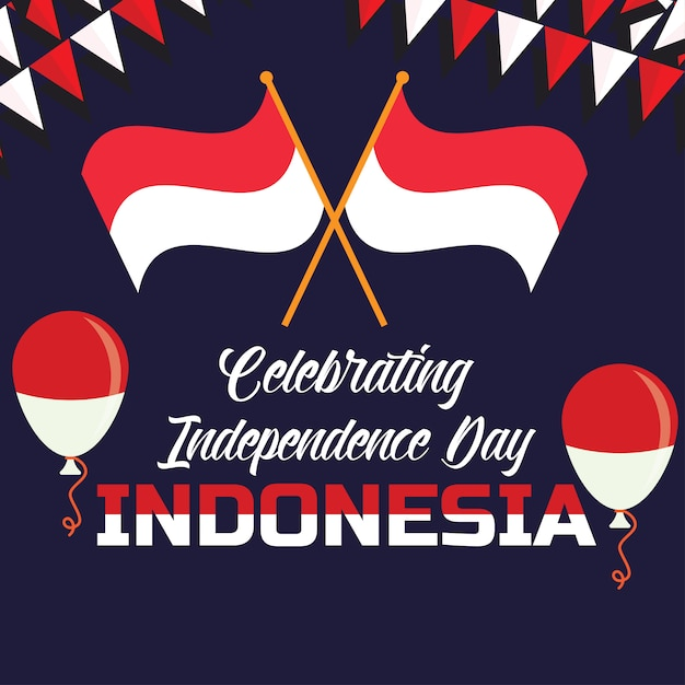 Premium Vector Celebrating Happy Independence Day Of Indonesia