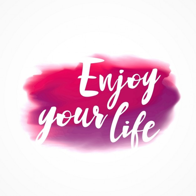 enjoy your life watercolor