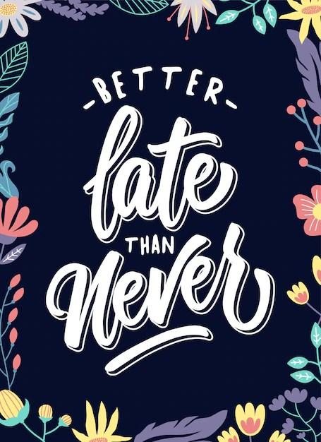 Vaut Mieux Tard Que Jamais : mieux, jamais, Citation, Mieux, Partir
