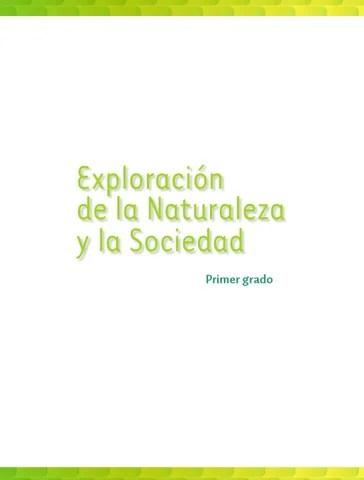 Exploración de la Naturaleza y la Sociedad 1er. Grado