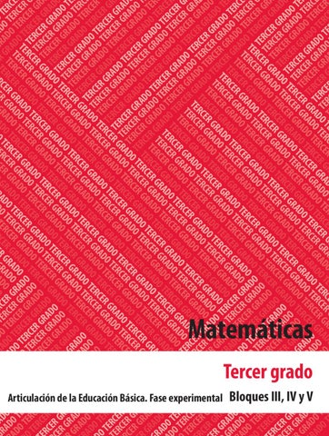 Matematicas 3er. Grado Bloques 3, 4 y 5.