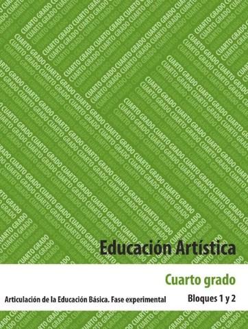 Educación Artistica 4to. Grado Bloques 1 y 2.