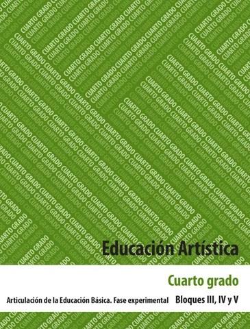 Educación Artistica 4to. Grado Bloques 3, 4 y 5.