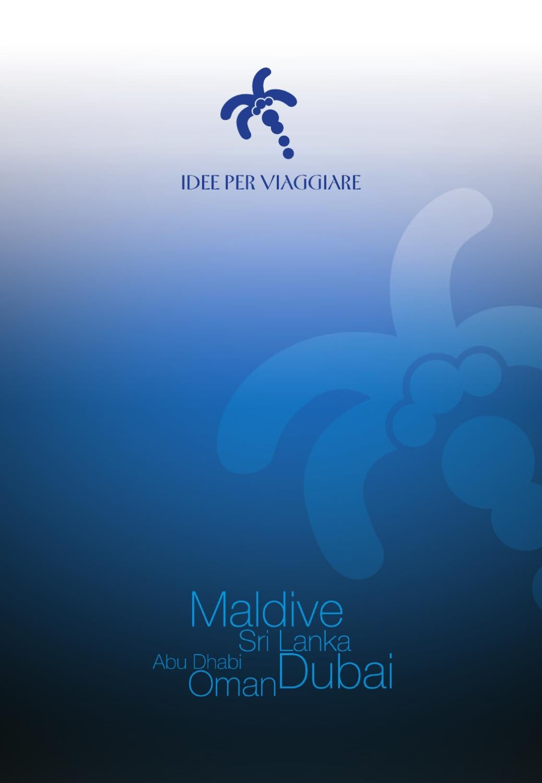 Catalogo monografico MaldiveSri Lanka Dubai Oman by Idee Per Viaggiare by Idee per Viaggiare