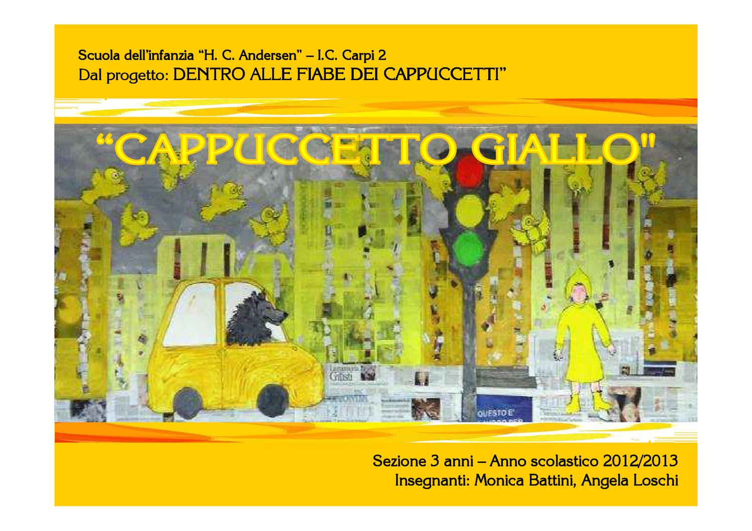Cappuccetto Giallo by Monica Battini