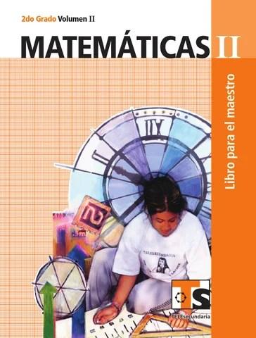 Maestro. Matemáticas 2o. Grado Volumen II
