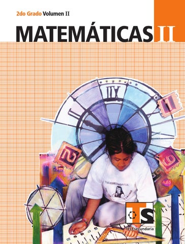 Matemáticas 2o. Grado Volumen II