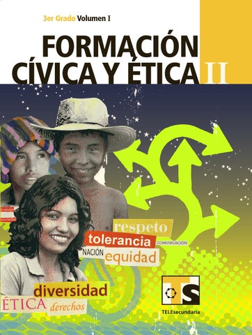 Formación Cívica y Ética 3er. Grado Volumen I