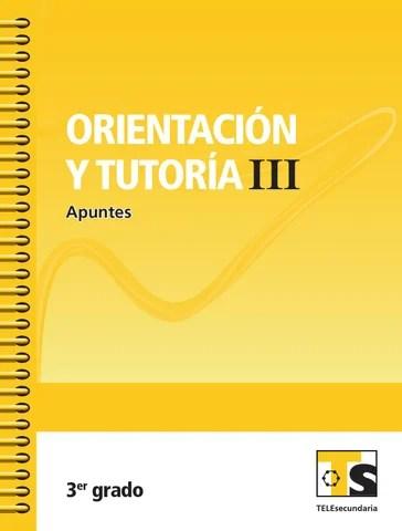 Apuntes 3er. Grado Orientación y Tutoría III