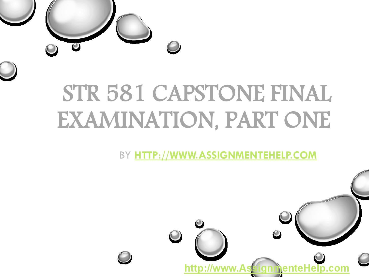 STR 581 Capstone Final Examination Part One New Question