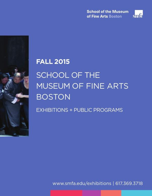 Smfa Exhibitions Calendar Fall 2015 School Of Museum Fine Arts Boston - Issuu
