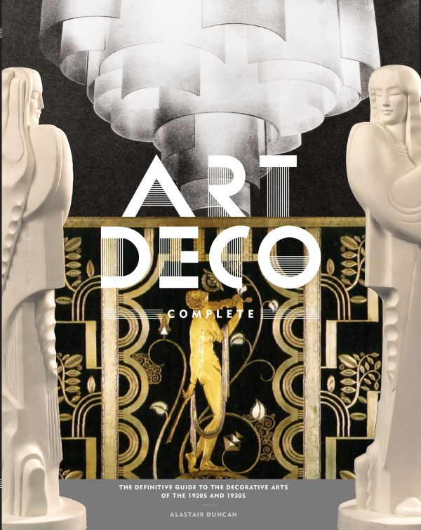 Art Deco Complete Definitive Guide Decorative Arts Of 1920s And 1930s