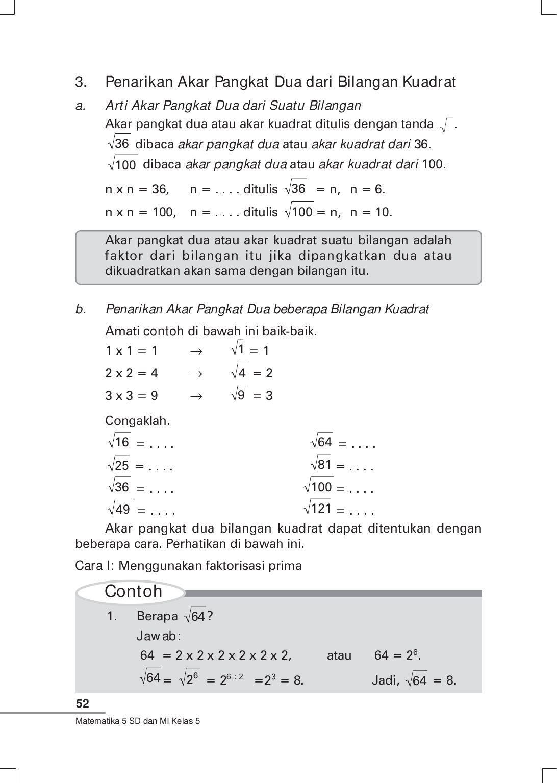 Sebagai awal dalam materi pembelajaran matematika untuk tingkat smp atau mts kelas 9 (ix) yang mengacu pada pembelajaran matematika dalam implementasi kurikulum 2013, berdasarkan pembahasan untuk materi dalam pertemuan pertama berkaitan dengan bab perpangkatan dan bentuk akar yang juga menjadi pokok bahasan dalam revisi 2018 dari kurikulum 2013. Kelas05 Matematika Soenarjo By S Van Selagan Issuu