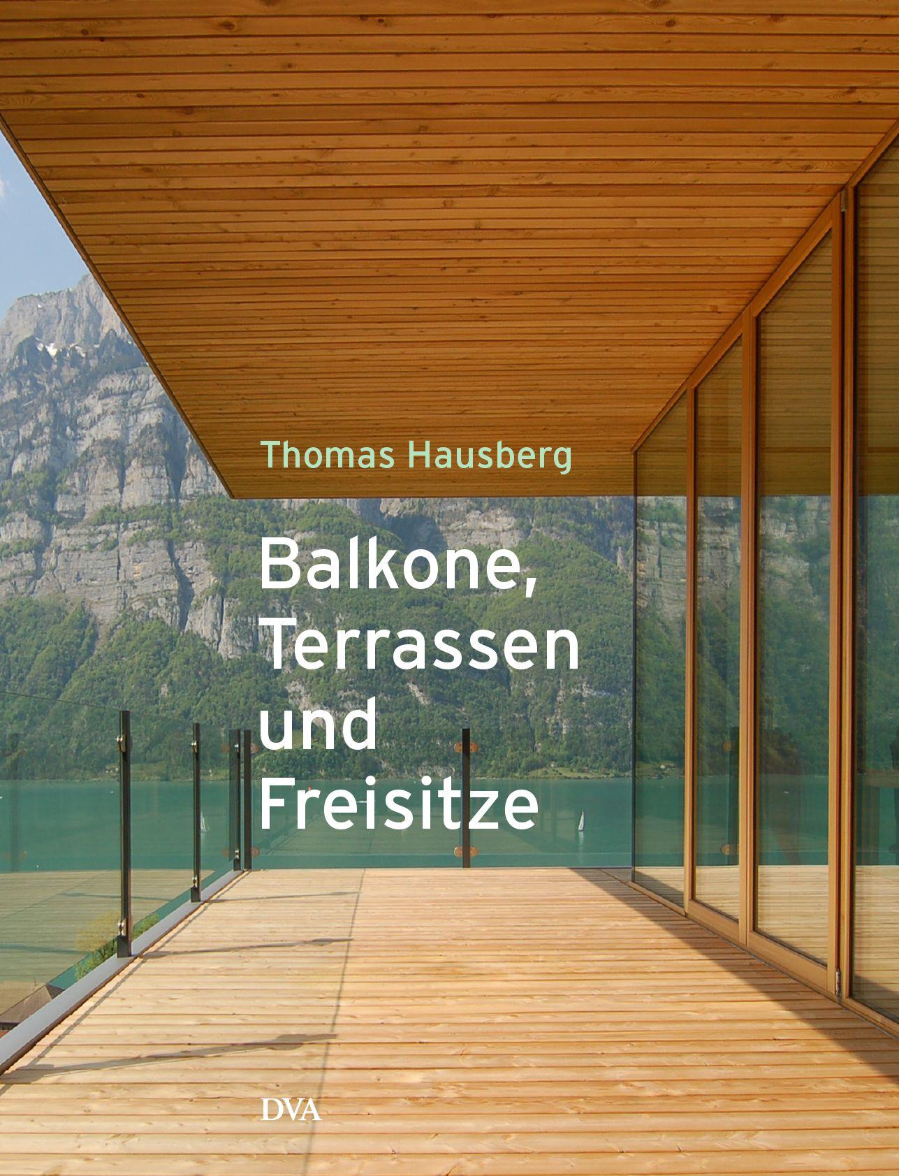Balkone. Terrassen Und Freisitze By Thomas Hausberg - Issuu