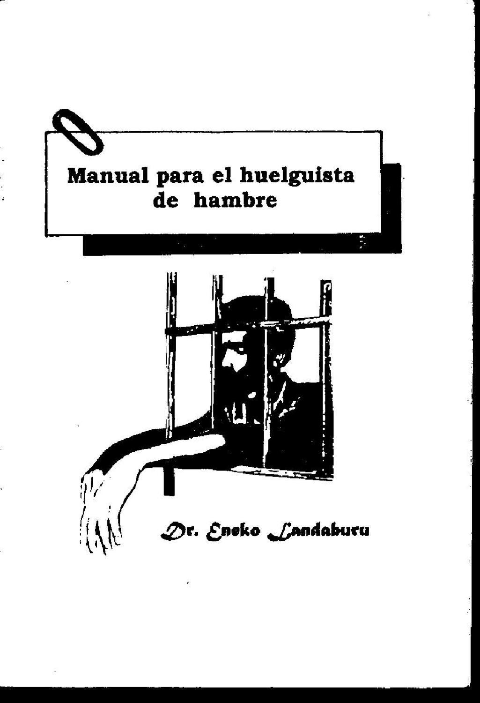 Manual para realizar una huelga de hambre by Periódico El