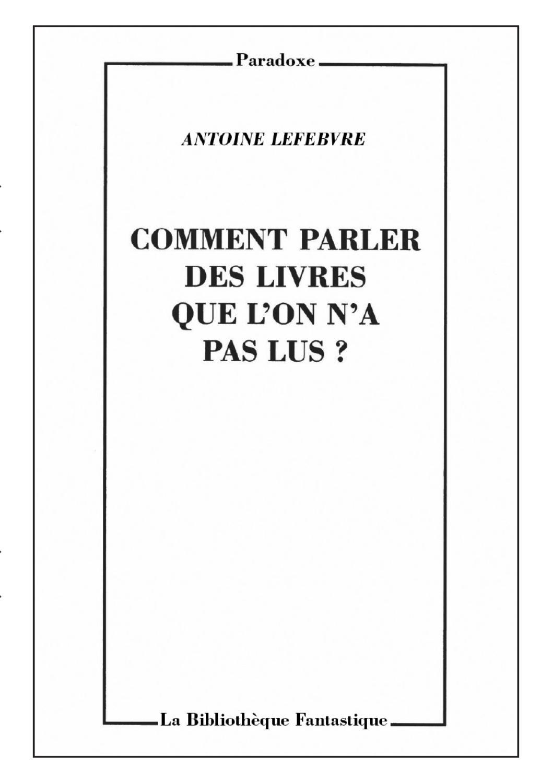 Comment Parler Des Livres Que L'on N'a Pas Lus : comment, parler, livres, Comment, Parler, Livres, Antoine, Lefebvre, Editions, Issuu