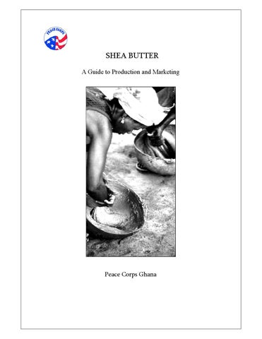SHEA BUTTER: A Guide to Production and Marketing by