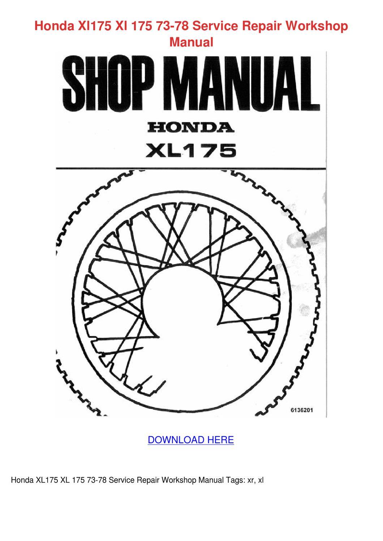 Honda Xl175 Xl 175 73 78 Service Repair Works by Nancee