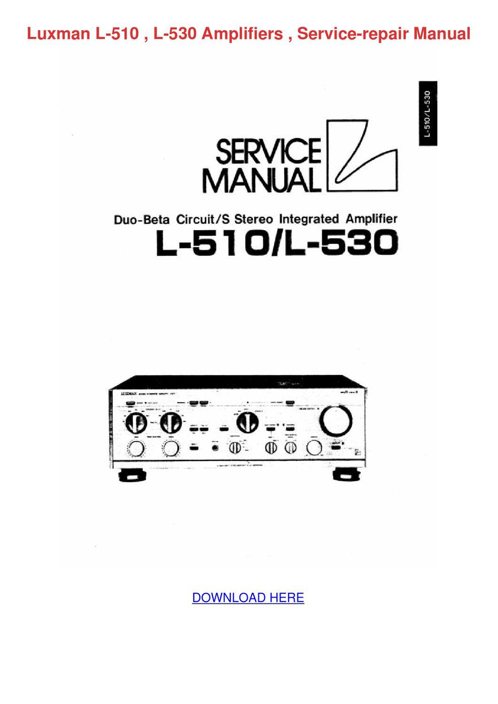 Luxman L 510 L 530 Amplifiers Service Repair by