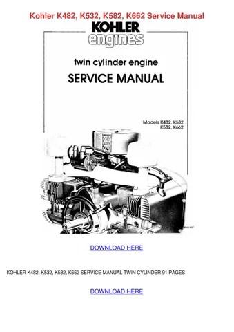Kohler K482 K532 K582 K662 Service Manual by AlicaWilley