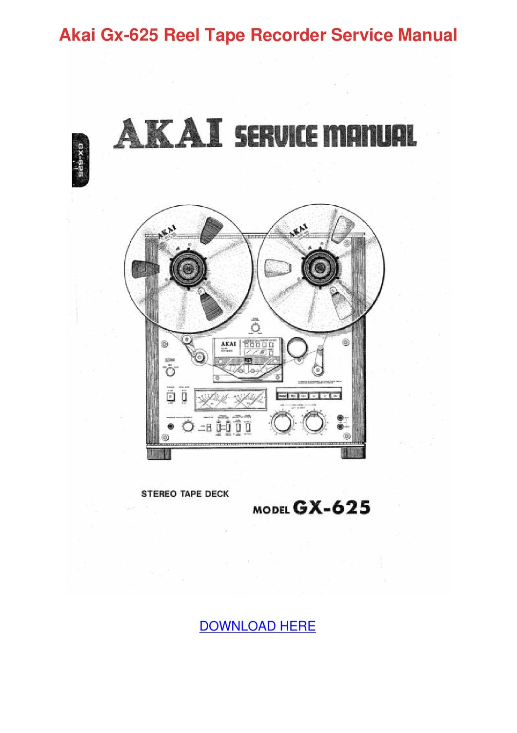 Akai Gx 625 Reel Tape Recorder Service Manual by NormaOlds