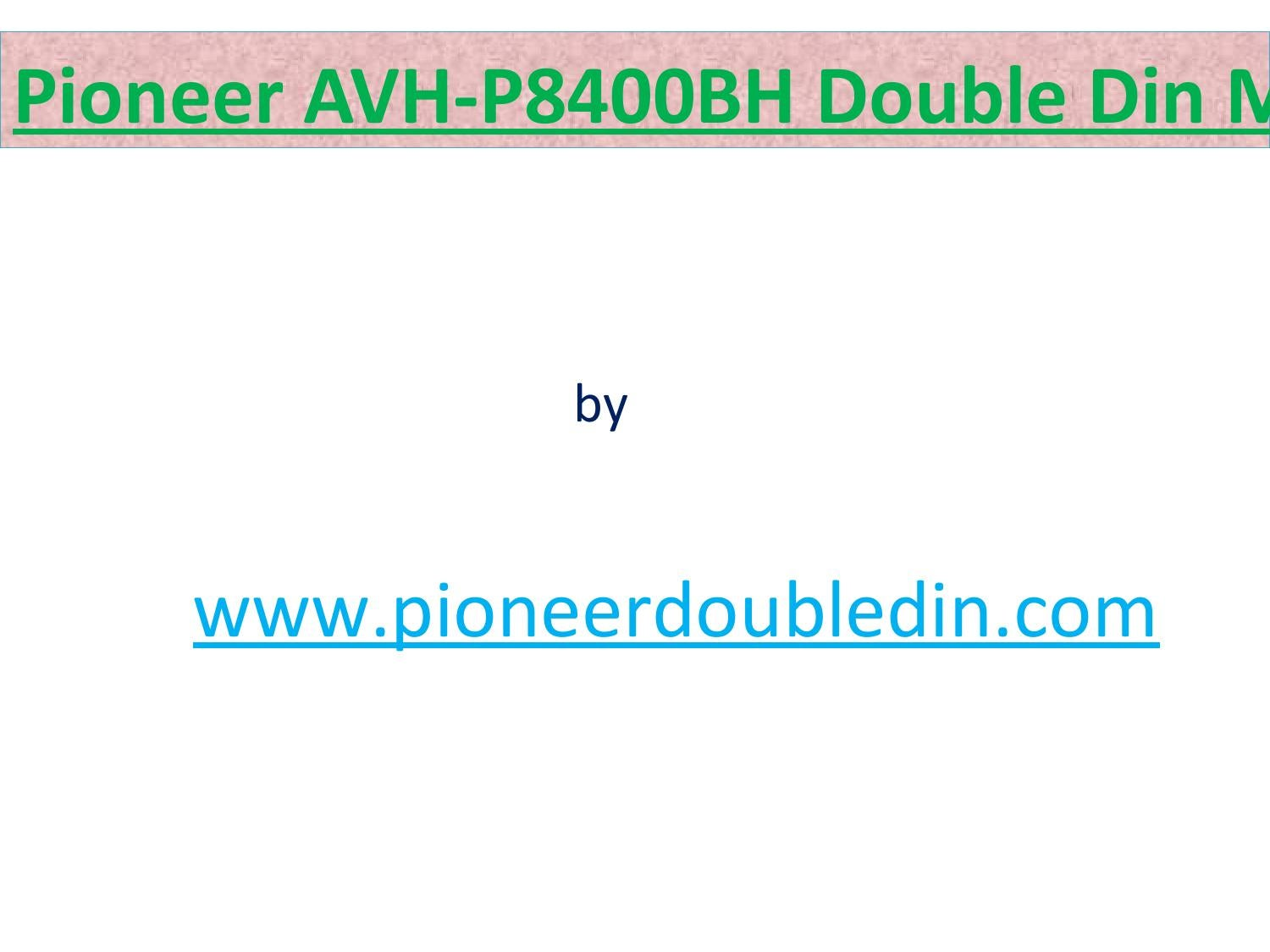 hight resolution of review pioneer avh p8400bh double din car stereo with built in bluetooth by carrie issuu