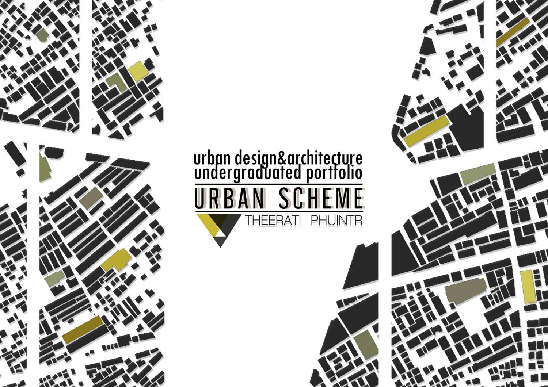Urban Scheme l Urban Design and Architecture Theeratis Undergraduated Portfolio by