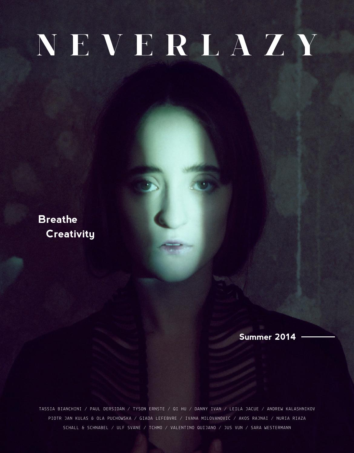 NeverLazy - Issue 14 - Summer 2014 by NeverLazy Magazine