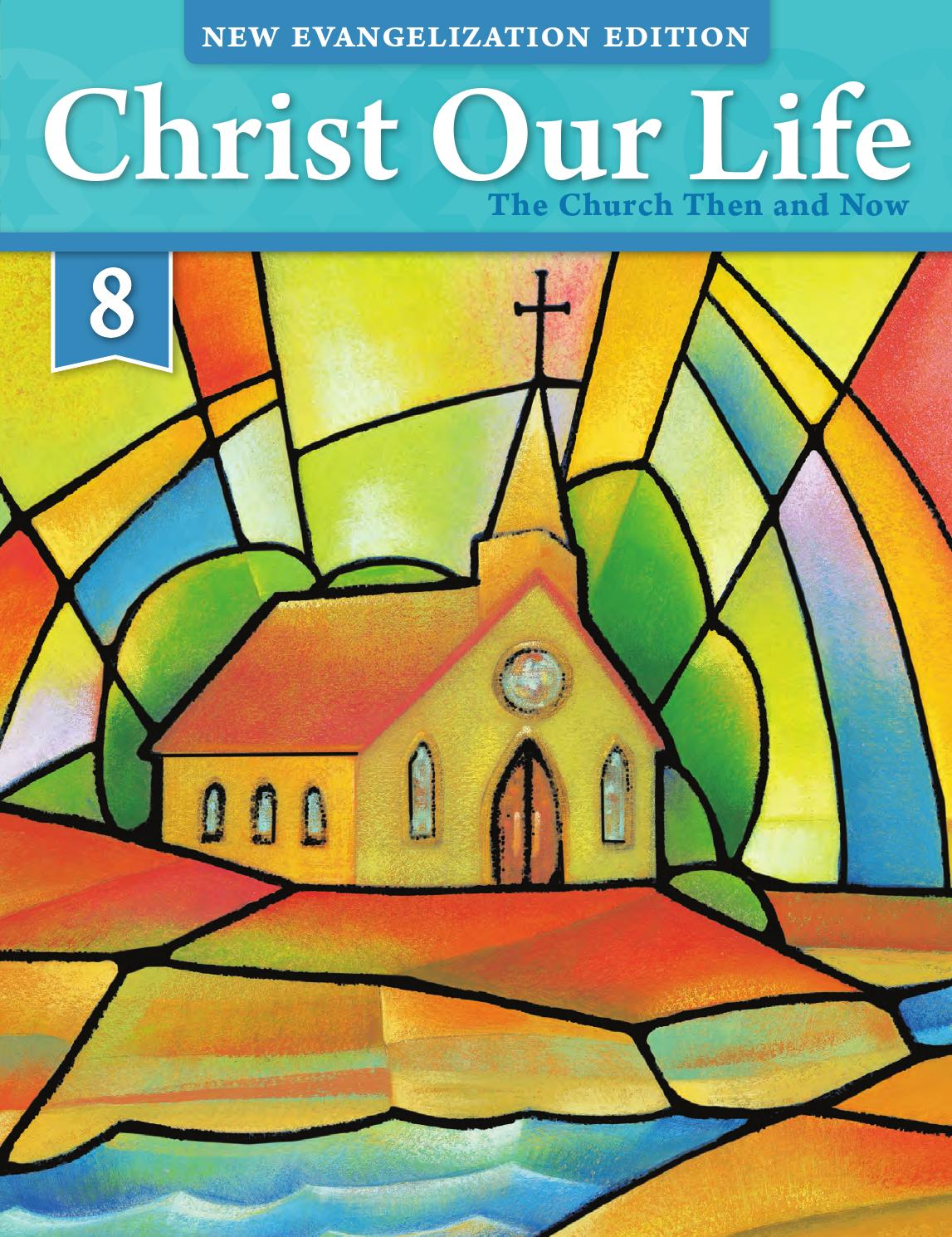 hight resolution of Christ Our Life 2016 Grade 8 Student Edition by Loyola Press - issuu