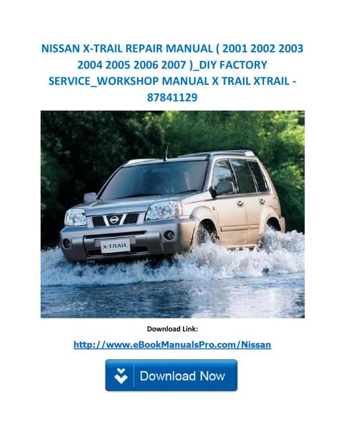 small resolution of nissan x trail repair manual 2001 2002 2003 2004 2005 2006 2007 diy factory service workshop man by servicemanualsdownloads issuu