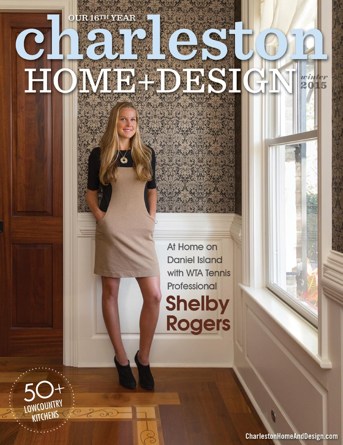 Charleston Home Design Magazine Winter 2015 By Charleston Home