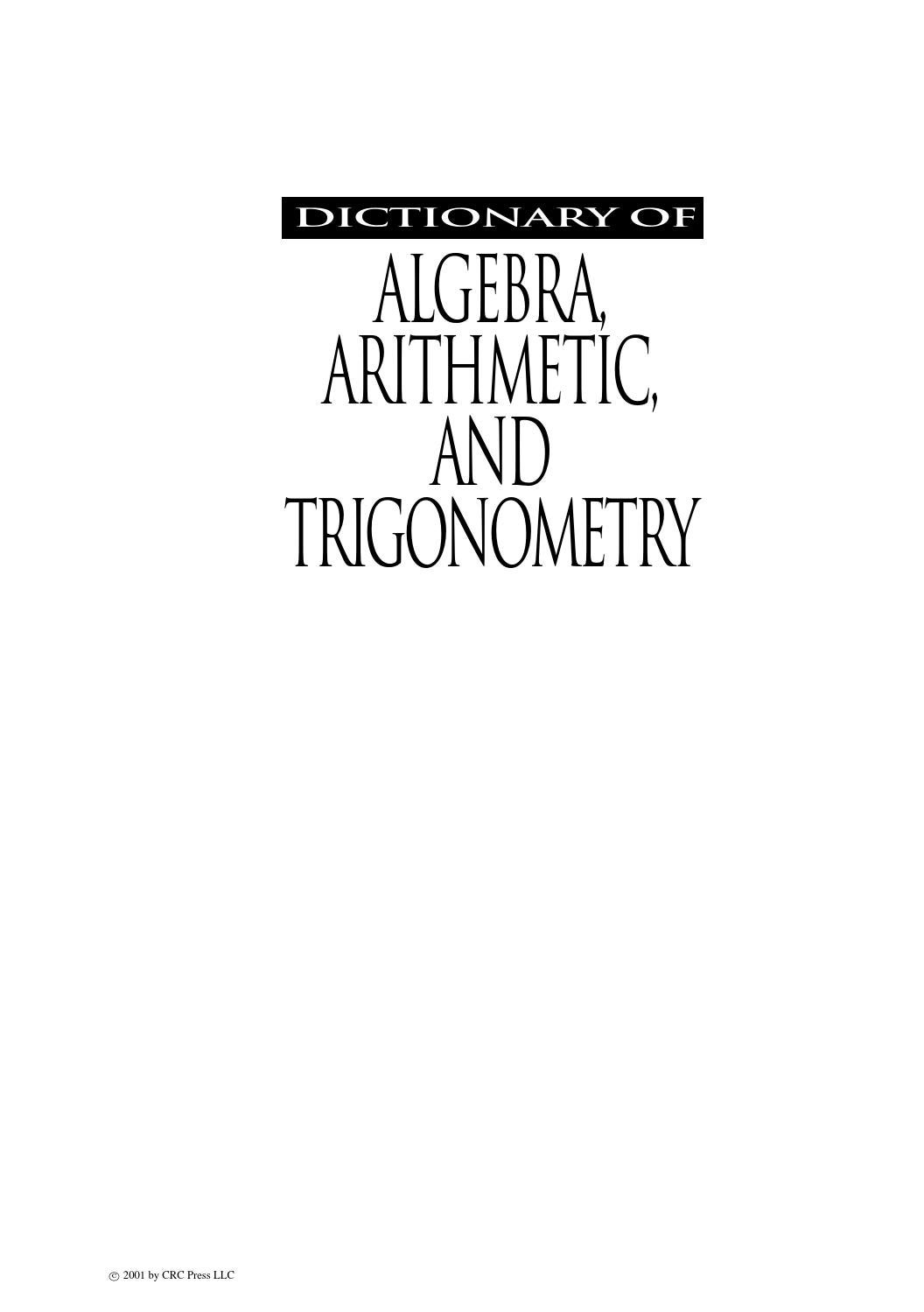 Dictionary of algebra, arithmetic, and trigonometry by