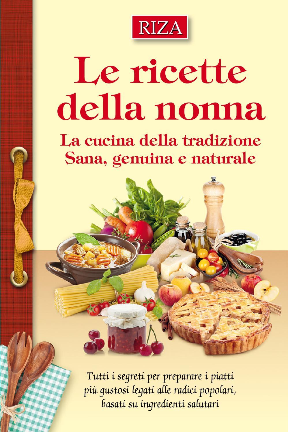 Le ricette della nonna by Edizioni Riza  Issuu