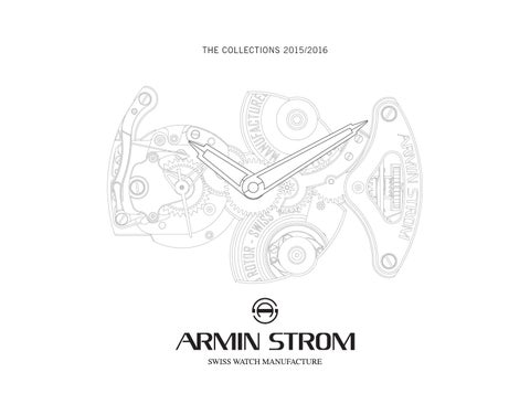 Armin Strom The Collections 2015 2016 by Armin Strom AG