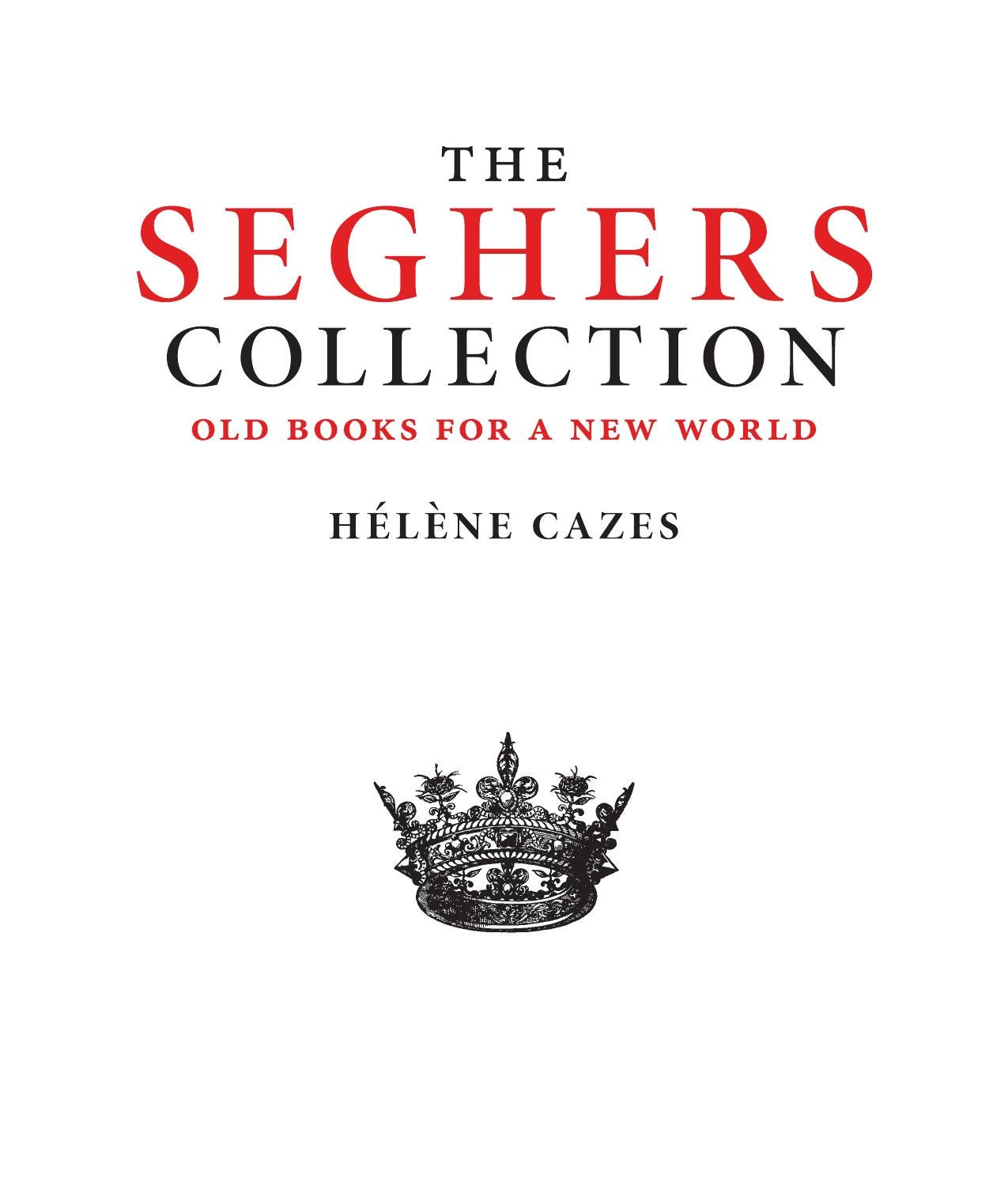 The Seghers Collection : old books for a new world