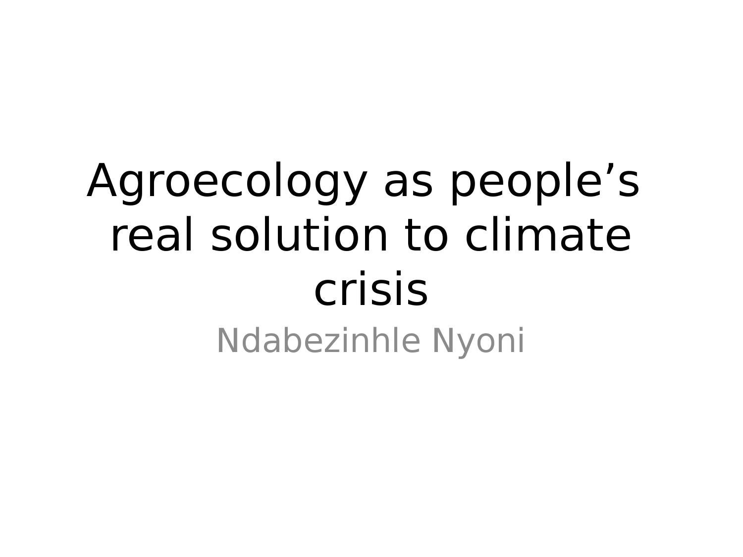 Agroecology As People's Real Solution To Climate Crisis by