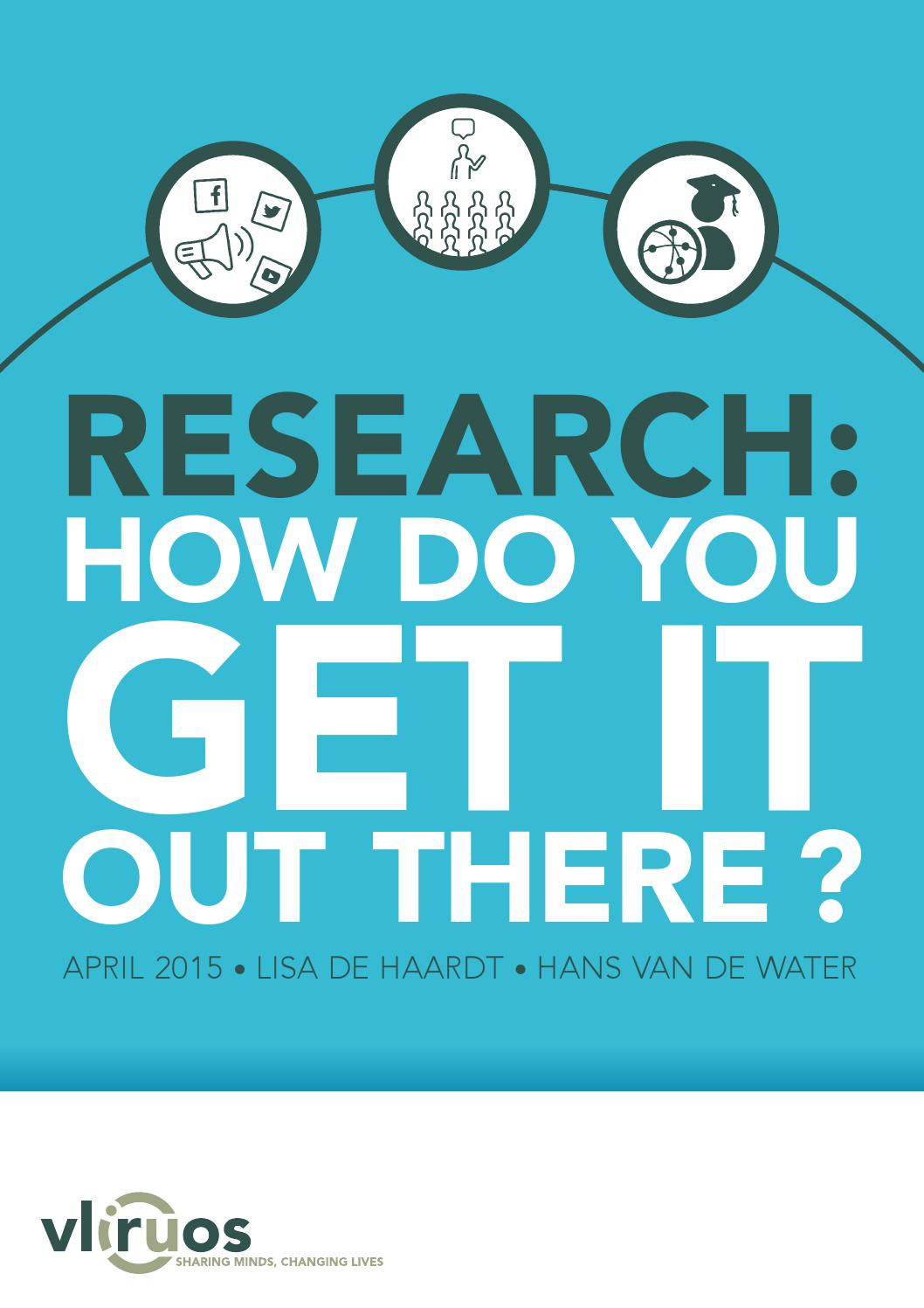 Research how do you get it out there by VLIRUOS