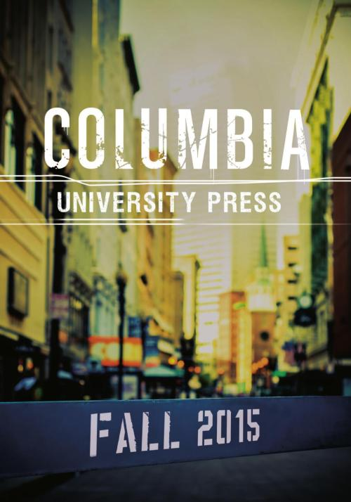 small resolution of columbia university press fall 2015 catalog by columbia university press issuu