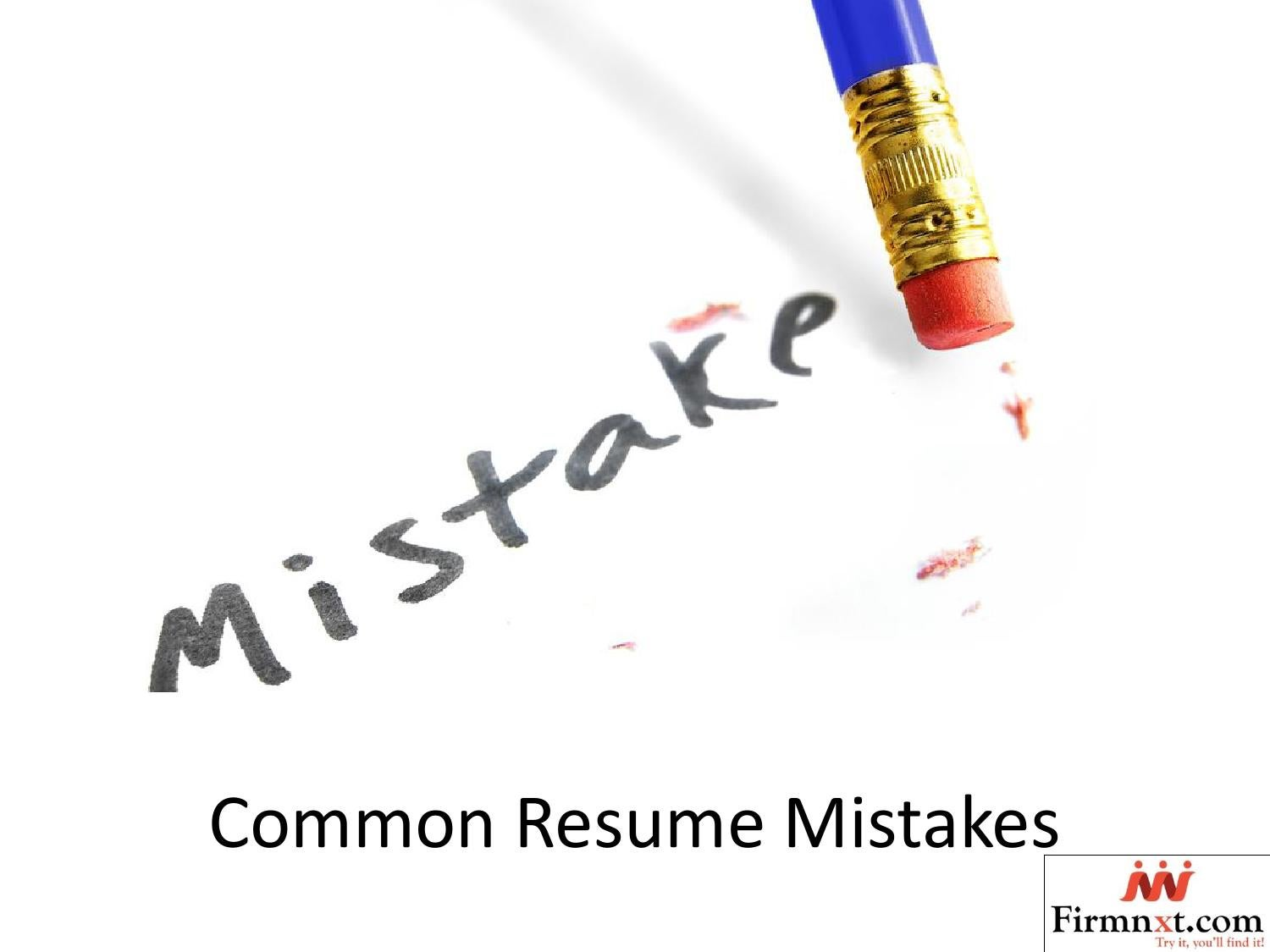 Common Resume Mistakes Common Resume Mistakes By Firm Next Issuu