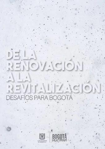 DE LA RENOVACIÓN A LA REVITALIZACIÓN. Desafios para Bogotá