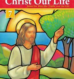 Christ Our Life 2016 Grade 7 Teacher School Edition by Loyola Press - issuu [ 1491 x 1133 Pixel ]