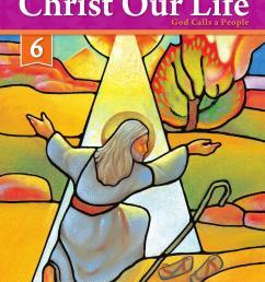 Christ Our Life 2016 Grade 6 Teacher School Edition by Loyola Press - issuu [ 1491 x 1133 Pixel ]