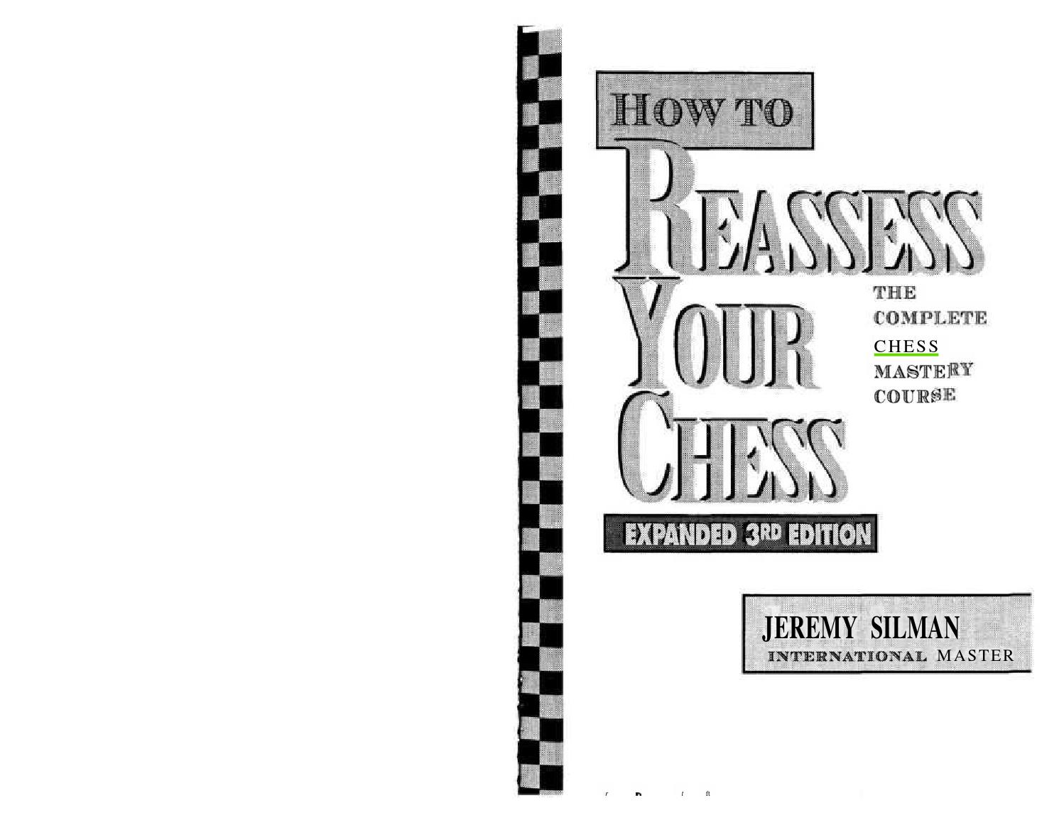 Jeremy silman how to reassess your chess(text formated) by